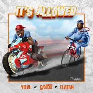Yovi - It's Allowed Ft. Davido, Zlatan